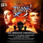 Blake's 7 - The Liberator Chronicles Volume 10, Steve Lyons