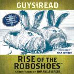 Guys Read: Rise of the RoboShoes A Short Story from Guys Read: Other Worlds, Tom Angleberger