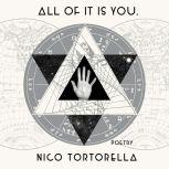 all of it is you. poetry, Nico Tortorella