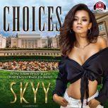 Choices, Skyy