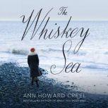 The Whiskey Sea, Ann Howard Creel