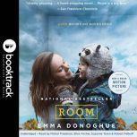 Room: A Novel - Booktrack Edition, Emma Donoghue