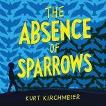 The Absence of Sparrows, Kurt Kirchmeier