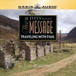 31 Days To Get The Message: Traveling with Paul, Eugene H Peterson