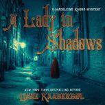 A Lady in Shadows A Madeleine Karno Mystery, Lene Kaaberbol