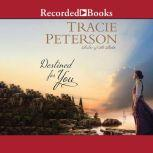 Destined For You, Tracie Peterson