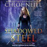Shadowed Steel, Chloe Neill