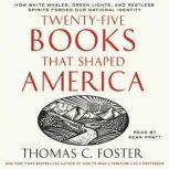 Twenty-five Books That Shaped America, Thomas C. Foster