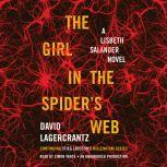 The Girl in the Spider's Web A Lisbeth Salander novel, continuing Stieg Larsson's Millennium Series, David Lagercrantz