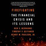 Firefighting The Financial Crisis and Its Lessons, Ben S. Bernanke
