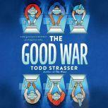 The Good War, Todd Strasser