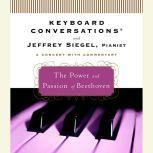 Keyboard Conversations: The Power and Passion of Beethoven