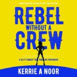 Rebel Without A Crew Planet Hy Man Book 2, Kerrie Noor
