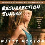 Resurrection Sunday An Erotic Easter with the Sinful Swingers of Our Savior's Church, Jack Norton