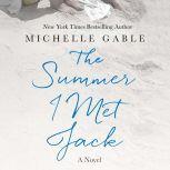 The Summer I Met Jack, Michelle Gable