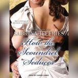 How the Scoundrel Seduces, Sabrina Jeffries