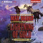 Lightning of Gold A Western Story, Max Brand