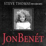 JonBenet Inside the Ramsey Murder Investigation, Donald A. Davis