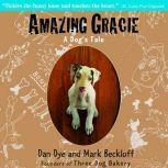 Amazing Gracie A Dog's Tale, Dan Dye