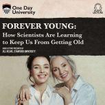 Forever Young How Scientists Are Learning to Keep Us From Getting Old, Dr. Jill Helms