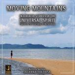 Moving Mountains Interfaith Stories Of The Universal Spirit, Jagannatha Dasa