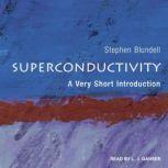 Superconductivity A Very Short Introduction, Stephen J. Blundell