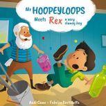Mr. Hoopeyloops meets Rex, A Very Clumsy Boy, Andi Cann