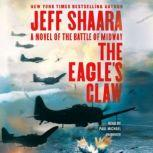 The Eagle's Claw A Novel of the Battle of Midway, Jeff Shaara
