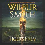 The Tiger's Prey A Novel of Adventure, Wilbur Smith