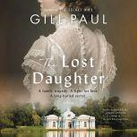 The Lost Daughter A Novel, Gill Paul