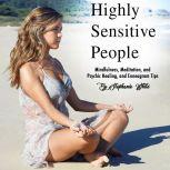 Highly Sensitive People Mindfulness, Meditation, and Psychic Healing, and Enneagram Tips, Stephanie White