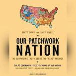 """Our Patchwork Nation The Surprising Truth about the """"Real"""" America, Dante Chinni"""