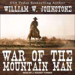 War of the Mountain Man, William W. Johnstone
