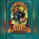 The Boy Who Lost Fairyland, Catherynne M. Valente