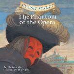 The Phantom of the Opera, Gaston Leroux