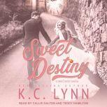 Sweet Destiny A Sweet Series Novella, K.C. Lynn