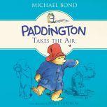 Paddington Takes the Air, Michael Bond