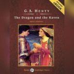 The Dragon and the Raven, G. A. Henty