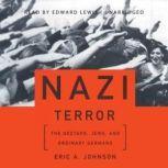 Nazi Terror The Gestapo, Jews, and Ordinary Germans, Eric A. Johnson