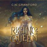 Rising Queen, C.N. Crawford