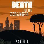 Death Of The Stranger, Pat Gil