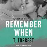 Remember When A Romantic Teen Comedy, T. Torrest