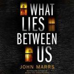 What Lies Between Us, John Marrs