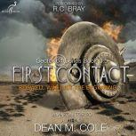 First Contact A Military SciFi Thriller (Sector 64 Prequel Novella), Dean M. Cole