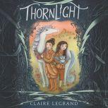 Thornlight, Claire Legrand