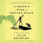 The Grave's a Fine and Private Place A Flavia de Luce Novel, Alan Bradley