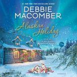 Alaskan Holiday, Debbie Macomber