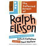 The Collected Essays of Ralph Ellison, Ralph Ellison