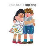 Friends, Eric Carle
