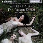 The Poison Eaters And Other Stories, Holly Black